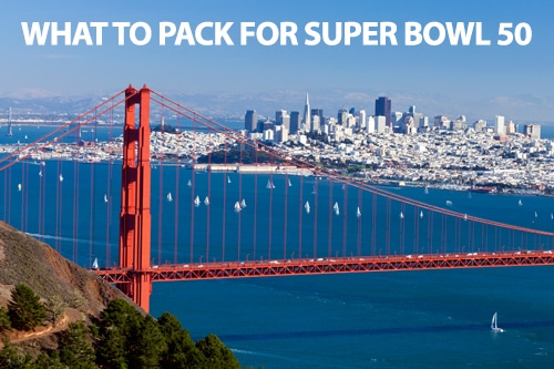 What to Pack for Super Bowl 50